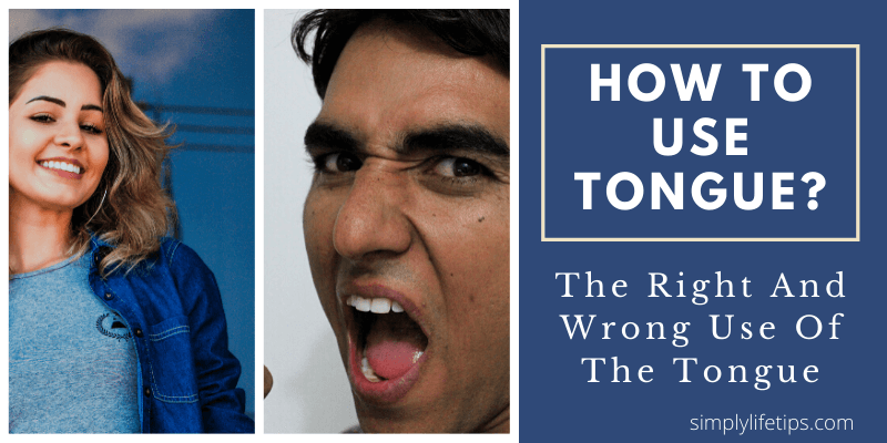 How To Use Tongue? | The Right And Wrong Use Of The Tongue