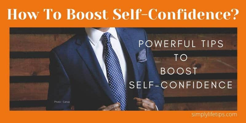 Powerful Tips To Boost Self-Confidence