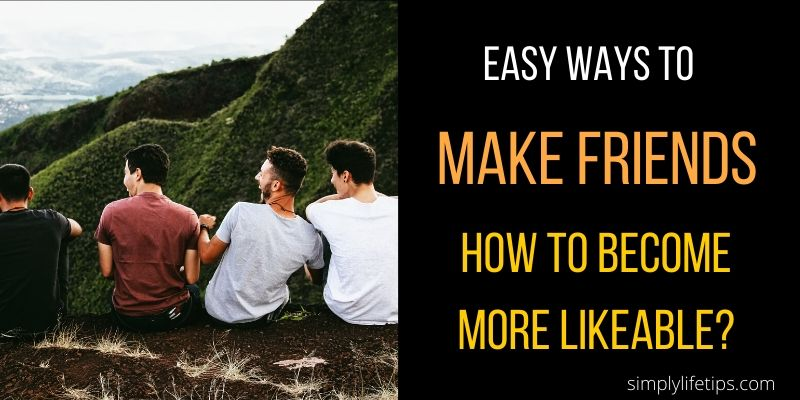 Easy Ways To Make Friends
