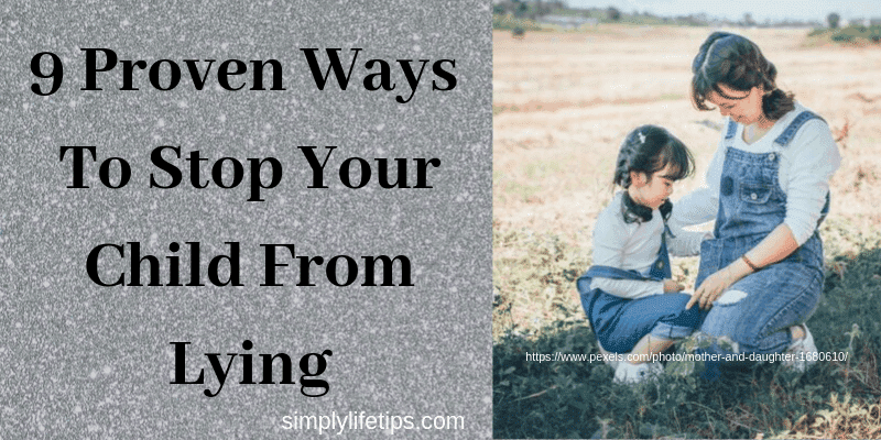 9 Proven Ways To Stop Your Child From Lying