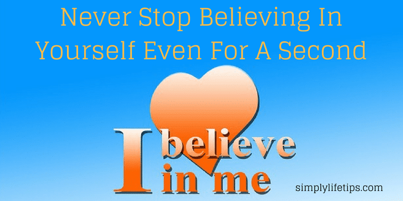 Never Stop Believing In Yourself