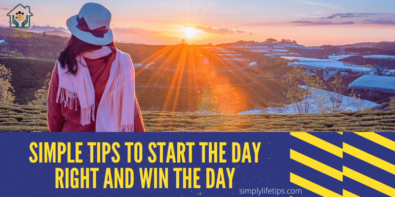 Simple Tips To Start The Day Right And Win The Day
