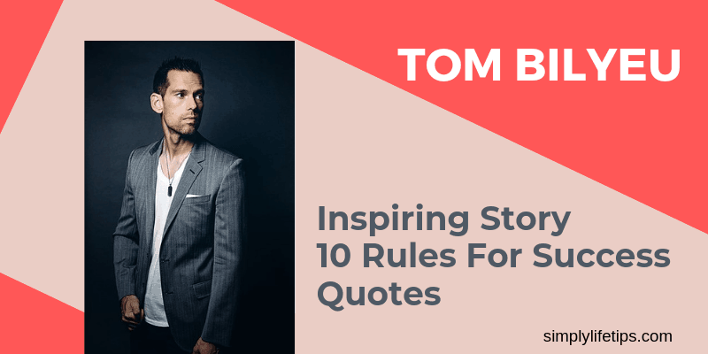 Tom Bilyeu Inspiring Story 10 Rules For Success Quotes