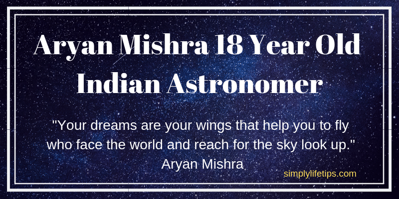 Aryan Mishra 18 Year Old Indian Astronomer