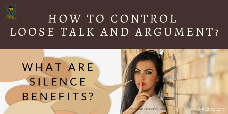 How To Control Loose Talk And Argument?