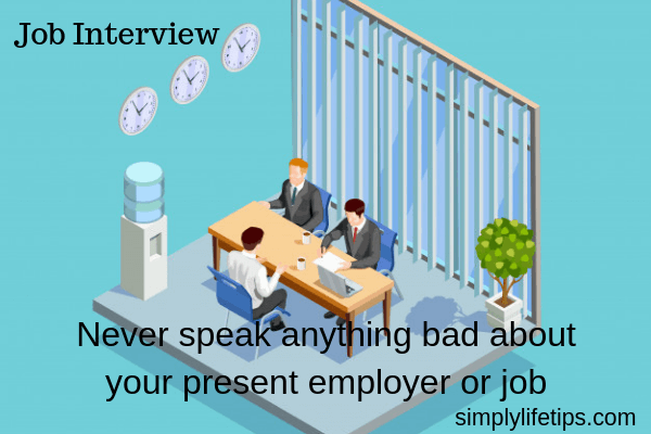 Job Interview Questions - Never Bad Mouth