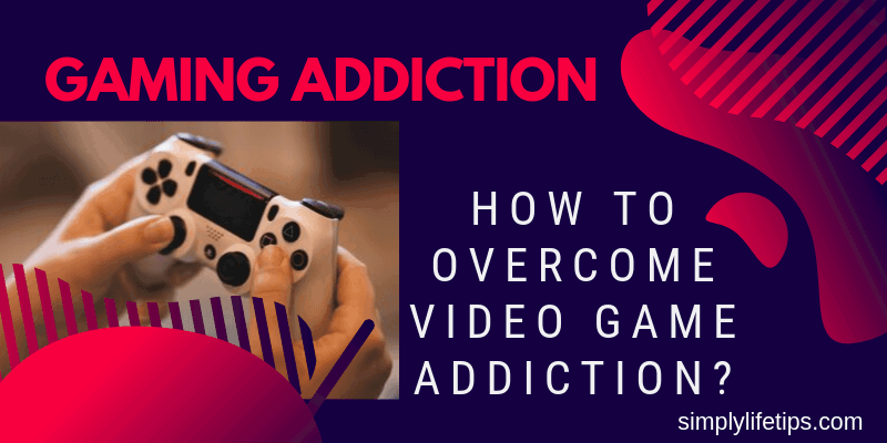 Gaming Addiction | How To Overcome Video Game Addiction?