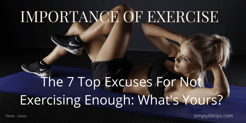 Importance Of Exercise | The 7 Top Excuses For Not Exercising Enough