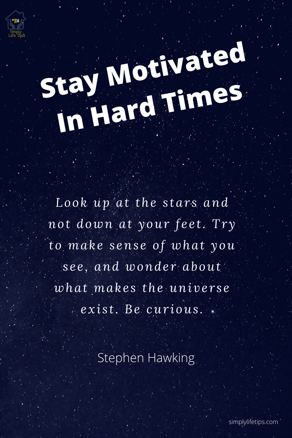 Stay Motivated in hardtimes  Stephen Hawking Quote