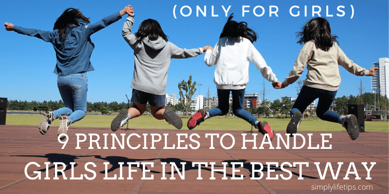 9 Principles To Handle Girls Life In The Best Way